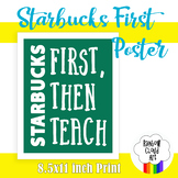 Starbucks First, Then Teach Poster, 8x10 inches in high resolution jpeg