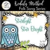 Starlight, Star Bright {Steady Beat}{Ta TiTi}{High/Low}{Sol Mi} Kodaly Folk Song