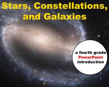 Stars, Constellations, and Galaxies -  A Fourth Grade PowerPoint Introduction