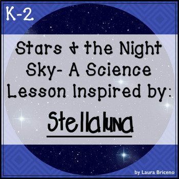 Stars & the Night Sky: A Science Lesson Inspired by Stellaluna.