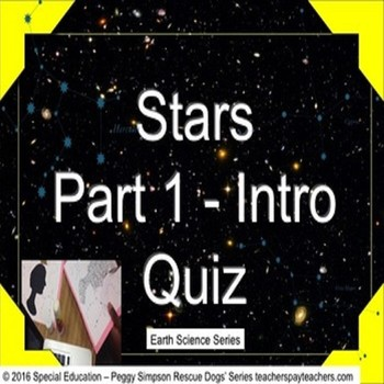 Stars/Astronomy/Earth Science Part 1 Quiz Special Education/ELD/Autism