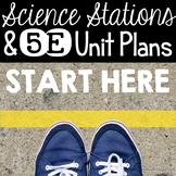 Start Here --> Science Stations for Elementary & 5E Unit Plans