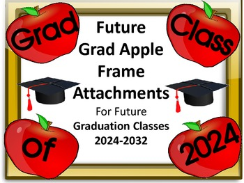 Year End or Back To School With Grad Apple Picture Frame Attachments 2024-2032