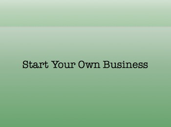 Start Your Own Business This Week (69 slides)