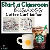 Start a Classroom Business:Coffee Cart Edition-For Special