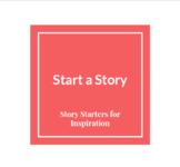 Start a Story - Creative Writing Story Starters