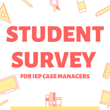 Start of the Year Student Survey_for IEP case managers