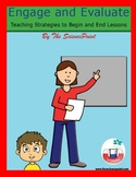 Engage and Evaluate: Teaching Strategies to Begin and End Lessons