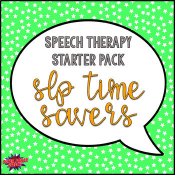 Speech Therapy Starter Pack- SLP Time Savers