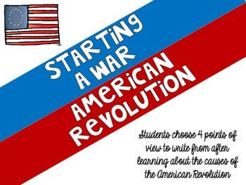 Starting A War: The American Revolution I AM...