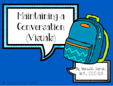 Maintaining a Conversation: Visuals