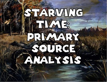 Starving Time: Primary Source Analysis