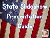 State Slideshow Presentation Guide