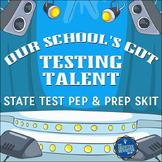 State Test Prep Talent Show Skit