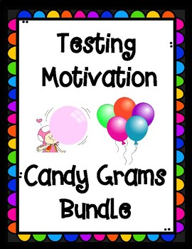 State Testing Motivation Candy Grams and Sweet Treats Bundle