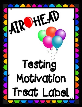 State Testing Motivational Air Head Treat Label