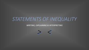 Statements of Inequality: Writing, Explaining & Interpreting