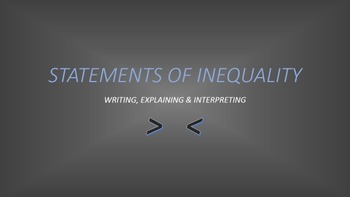 Statements of Inequality: Writing, Explaining & Interpreting
