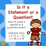Statements or Questions?  Is it a statement or a question?  Grades 1-3