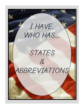 States and Abbreviations I Have... Who Has...
