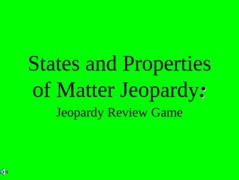 States and Properties of Matter Jeopardy