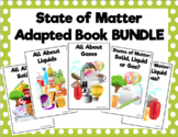 States of Matter Adapted Book Bundle