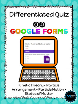 States of Matter Differentiated Quiz on Google Forms
