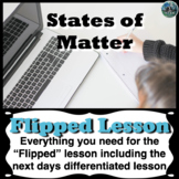 States of Matter Flipped lesson (Includes the next days di