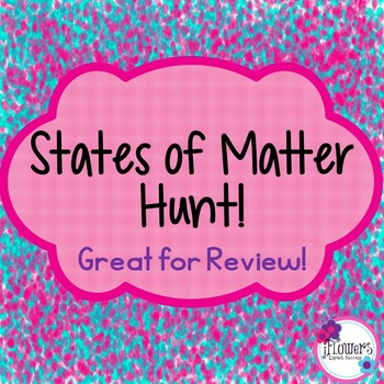 States of Matter Hunt Great for Review