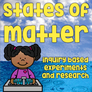 States of Matter Inquiry-Based Science Unit - 10 Hands-On Experiments - 2-4