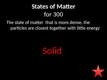 States of Matter Jeopardy Review