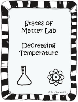 States of Matter Lab - Decreasing Temperature