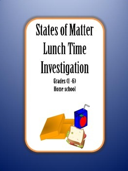 States of Matter Lunch Time Investigation