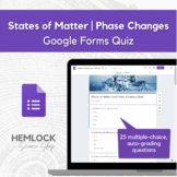 States of Matter & Phase Changes Quiz in Google Forms