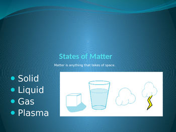 States of Matter Power Point Presentation with Activities.