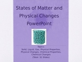 States of Matter and Physical Changes PowerPoint