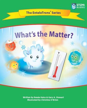 """States of Matter Read-aloud with """"The EnteleTrons"""""""