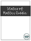States of Matter Riddle