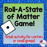 States of Matter: Roll-A-State of Matter Game