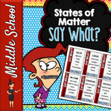 States of Matter Vocabulary Game - Say What?