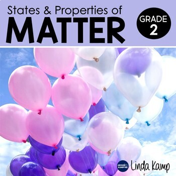 States & Properties of Matter Second Grade Science Unit NGSS