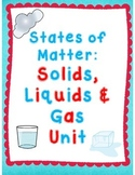 States of Matter: Solids, Liquids, & Gas Unit