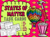 States of Matter Task Cards: Solids, Liquids, Gas *Bonus S