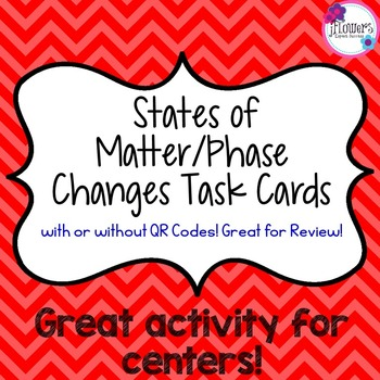 States of Matter/Phase Changes Task Cards with QR Codes