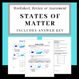 States of Matter: Solid, Liquid, Gas Worksheet, Review or Assessment