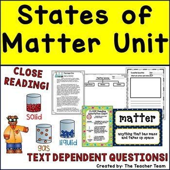 States of Matter Unit with Close Reading and Text Dependent Questions