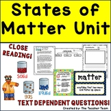 States of Matter Unit with Close Reading Passages and Text Dependent Questions
