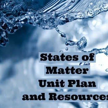 States of Matter Unit Ideas and Resources