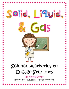 States Of Matter Unit Solid Liquid Gas By Nicole Shelby