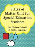 States of Matter Unit for Special Education